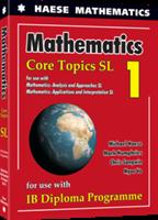 Mathematics: Core Topics SL - Textbook