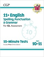 11+ GL 10-Minute Tests: English Spelling, Punctuation & Grammar - Ages 10-11 (with Online Ed)