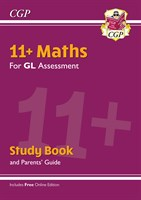 11+ GL Maths Study Book (with Parents' Guide & Online Edition)