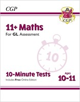 11+ GL 10-Minute Tests: Maths - Ages 10-11 (with Online Edition)