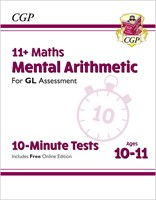 11+ GL 10-Minute Tests: Maths Mental Arithmetic - Ages 10-11 (with Online Edition)