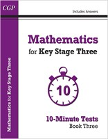 Mathematics for KS3: 10-Minute Tests - Book 3 (including Answers)