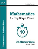 Mathematics for KS3: 10-Minute Tests - Book 2 (including Answers)