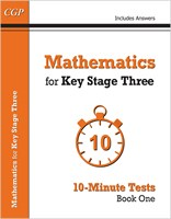 Mathematics for KS3: 10-Minute Tests - Book 1 (including Answers)
