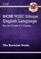 GCSE English Language WJEC Eduqas Revision Guide - for the Grade 9-1 Course