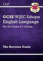 GCSE English Language WJEC Eduqas Revision Guide - for the Grade 9-1 Course