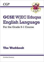 GCSE English Language WJEC Eduqas Workbook - for the Grade 9-1 Course (includes Answers)
