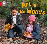 Collins Big Cat — Art In The Woods: Band 02b/red B