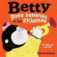 BETTY GOES BANANAS IN HER PYJAMAS PB