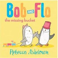 BOB & FLO: THE MISSING BUCKET PB