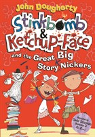 STINKBOMB & KETCHUP: GREAT BIG STORY NICKERS