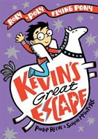 KEVIN'S GREAT ESCAPE: A ROLY-POLY FLYING PONY ADVENTURE HARDBACK