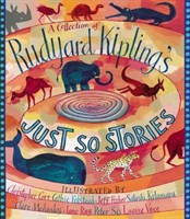 A Collection of Rudyard Kiplings Just So Stories