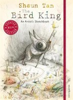 The Bird King: An Artists Sketchbook