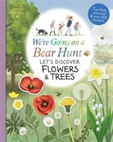 Were Going on a Bear Hunt: Lets Discover Flowers and Trees