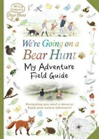 Were Going on a Bear Hunt: My Adventure Field Guide