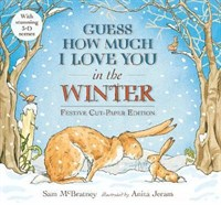 Guess How Much I Love You in the Winter • Festive Cut-Paper Edition