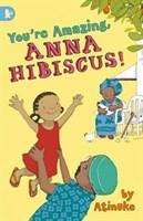 Youre Amazing, Anna Hibiscus!