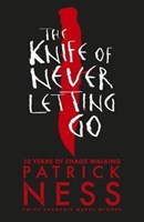 The Knife of Never Letting Go • 10th Anniversary edition