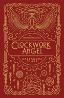 The Infernal Devices 1: Clockwork Angel • 10th Anniversary Edition