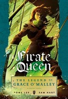 Pirate Queen: The Legend of Grace OMalley