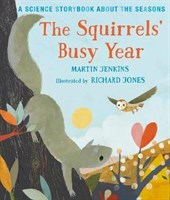 The Squirrels Busy Year: A Science Storybook about the Seasons