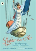 Lighter than Air: Sophie Blanchard, the First Female Pilot