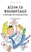 Alice's Adventures in Wonderland  Through the Looking Glass
