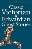 Classic Edwardian  Victorian Ghost Stories
