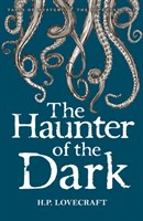 The Haunter of the Dark : Collected Short Stories Vol. 3