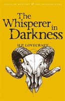 The Whisperer in Darkness: Collected Stories Vol. 1