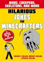 Hilarious Jokes for Minecrafters: Mobs, Creepers, Skeletons and More