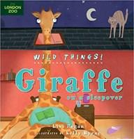 Wild Things! Giraffe on a Sleepover