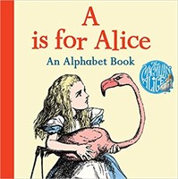 A is for Alice: An Alphabet Book  (board bk)