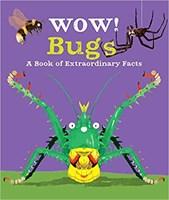 Wow! Bugs